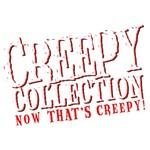 Creepy Collection