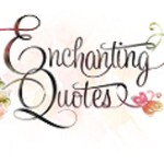 Enchanting Quotes