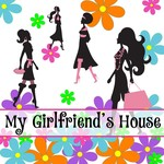 My Girl Friends House